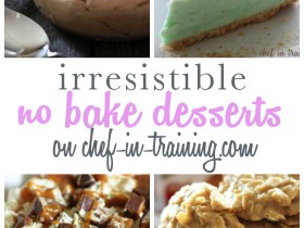 Over 75 IRRESISTIBLE No Bake Desserts on chef-in-training.com ...With summer fast approaching, you are going to want to save this list! SO many great ideas!
