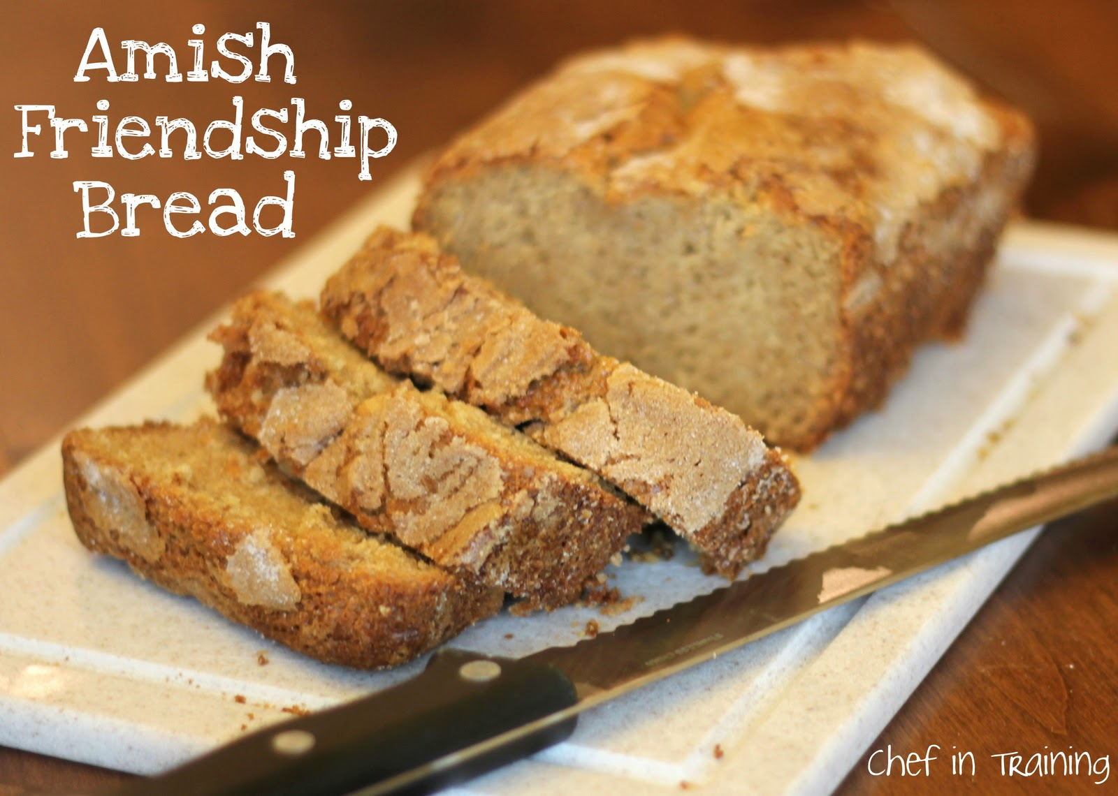 Amish Friendship Bread With Printable Version Chef In Training