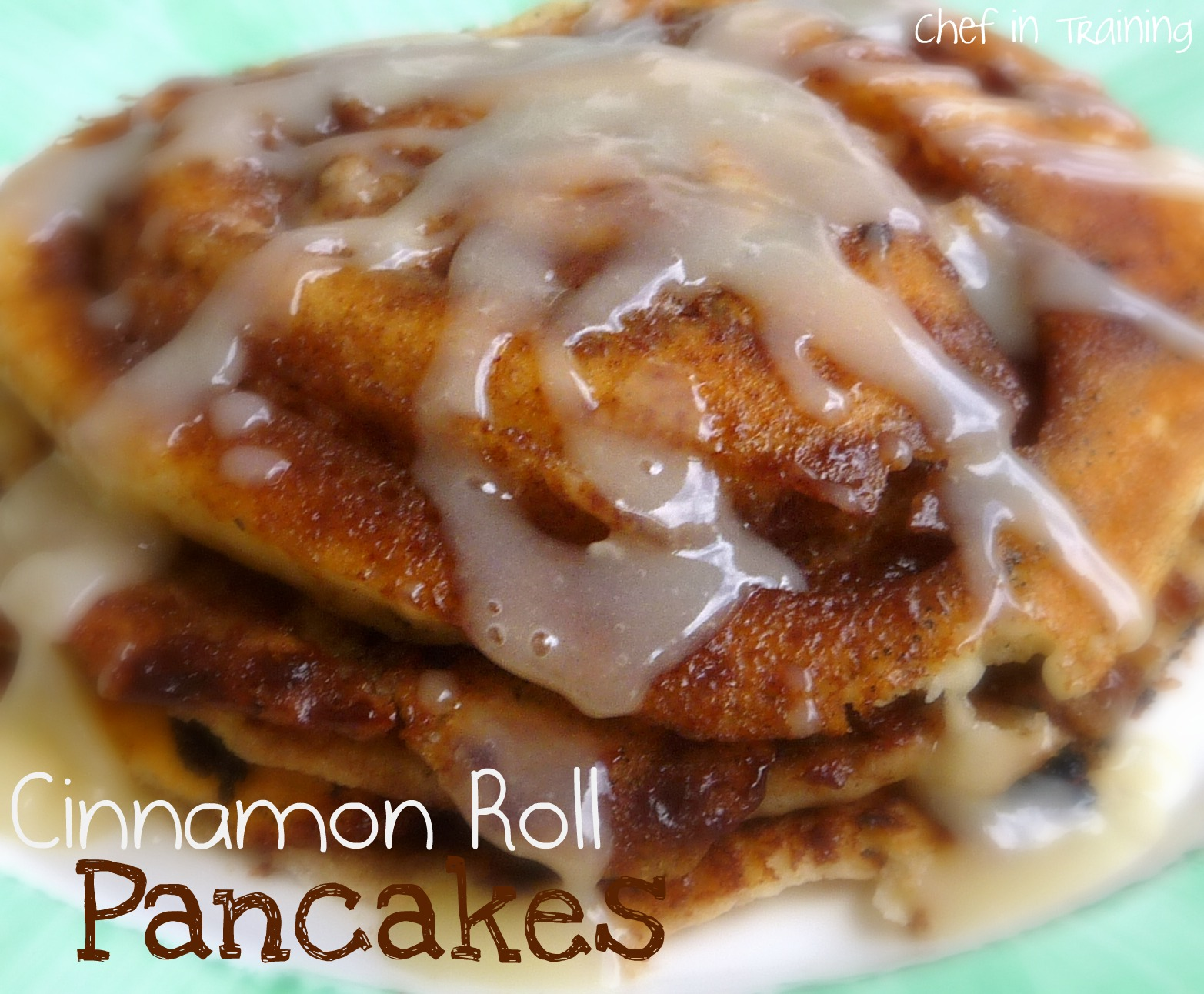 Cinnamon Roll Pancakes - Chef in Training