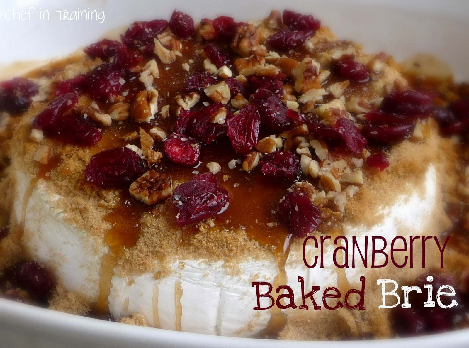 Cranberry Baked Brie - Chef in Training