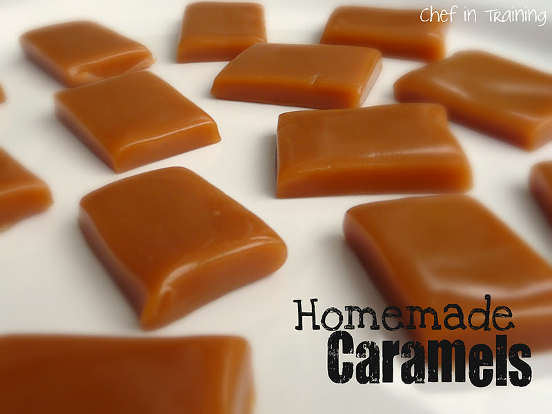 Homemade Caramels - Chef in Training
