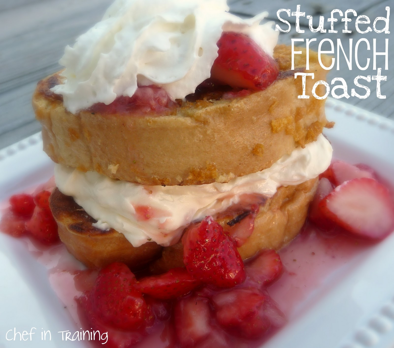 Stuffed French Toast | Chef in Training