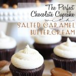 The Perfect Chocolate Cupcake with Salted Caramel Buttercream!... These cupcakes are tried and true to be the best! I can't wait to make them! #cupcake #caramel #chocolate