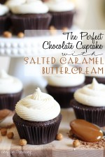The Perfect Chocolate Cupcake with Salted Caramel Buttercream