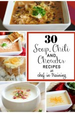 30 Soup, Chili and Chowder Recipes