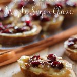 Cranberry Pecan Brie Crostinis with a Maple Sugar Glaze on chef-in-training.com ...these are the perfect holiday appetizers! Easy and delicious!
