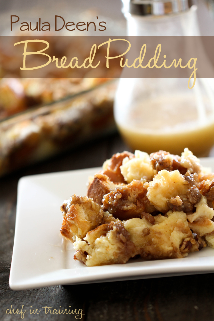 Paula Deens Bread Pudding Chef In Training