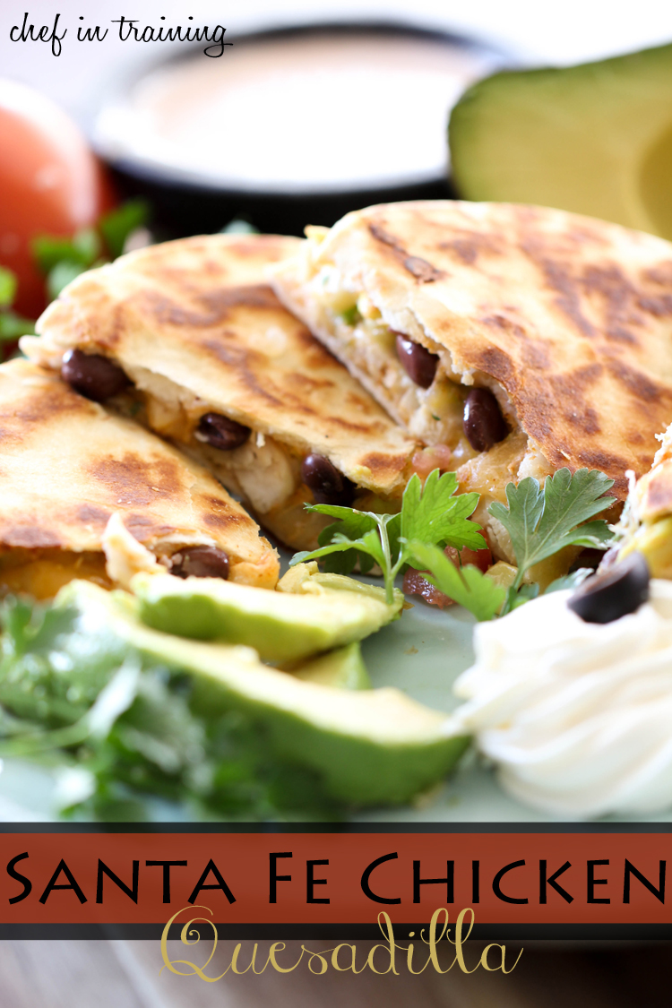 Santa Fe Chicken Quesadilla from chef-in-training.com ...This is absolutely the best quesadilla I have ever had! So many great flavors! #recipe #dinner