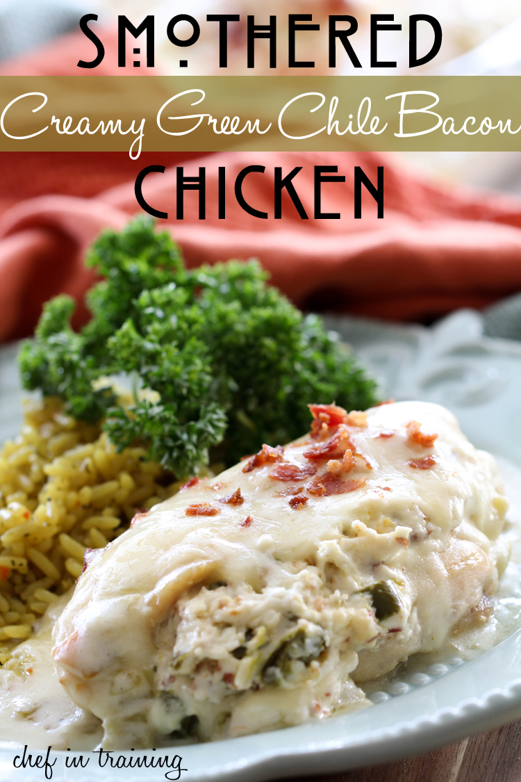Smothered Creamy Green Chile Bacon Chicken from chef-in-training.com ...This recipe tastes like it comes off the menu of a fancy Mexican Restaurant! It is INCREDIBLE! #recipe #dinner #chicken