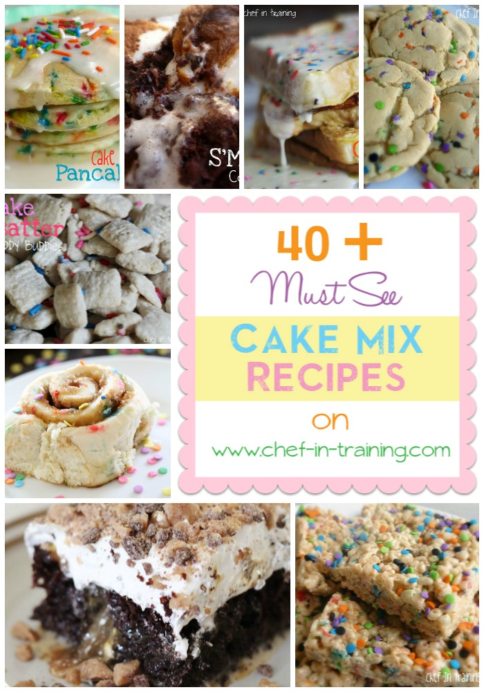 40+ MUST SEE Cake Mix Recipes on chef-in-training.com ...This is a great list to have when looking for some sweet shortcuts or that delicious cake batter flavor! #recipe #desert #cake
