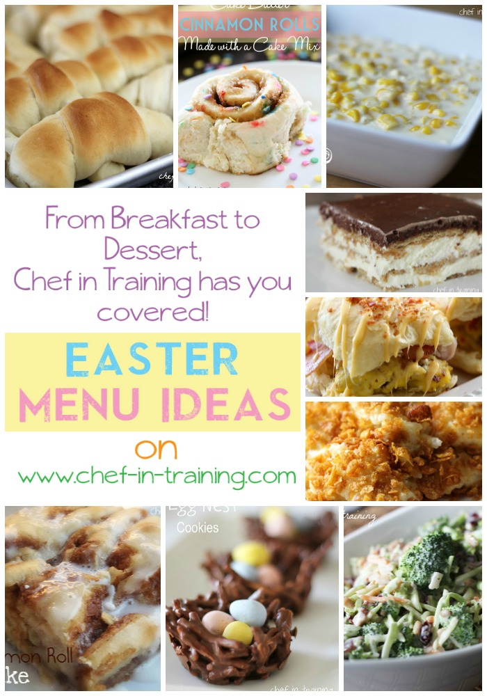 Chef in Training shares some of her personal and family favorite recipes. From Breakfast to Dessert, this is a great list that would be perfect for Easter company!