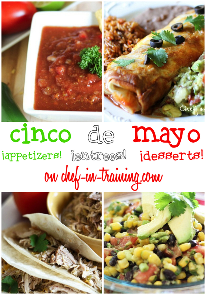 Cinco de Mayo Recipe Round-Up on chef-in-training.com ....SO MANY great Mexican Recipes in ONE PLACE! Everything from Appetizers and Entrees to Dessert!  A MUST SEE list!