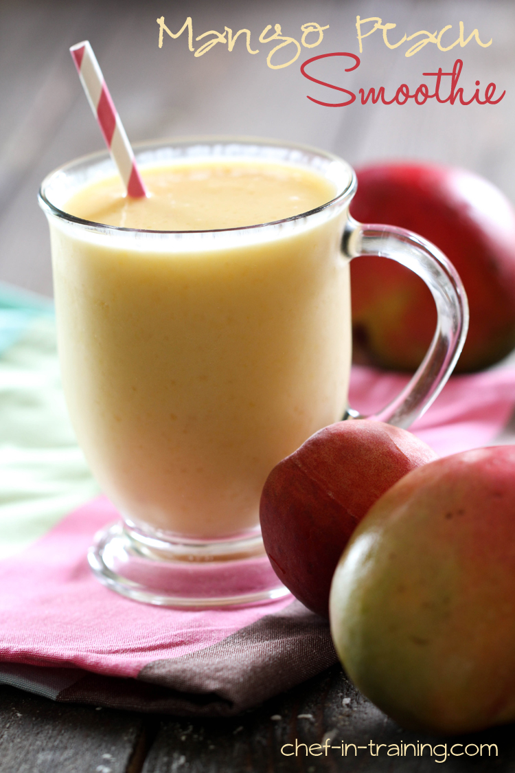 Mango Peach Smoothie - Chef in Training