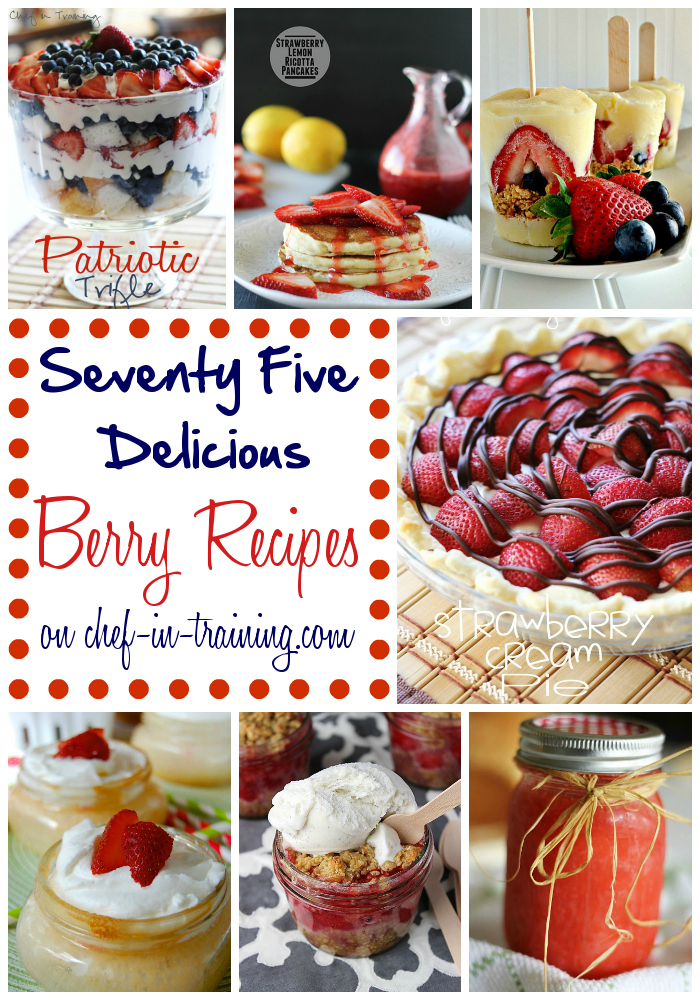 75 DELICIOUS Berry Recipes! SO many great recipes!