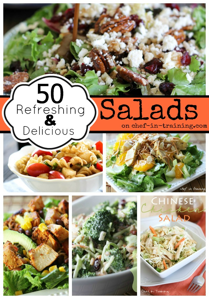 OVER 50 Refreshing and Delicious Salad recipes at chef-in-training.com... This list is perfect for all the fresh produce this season!