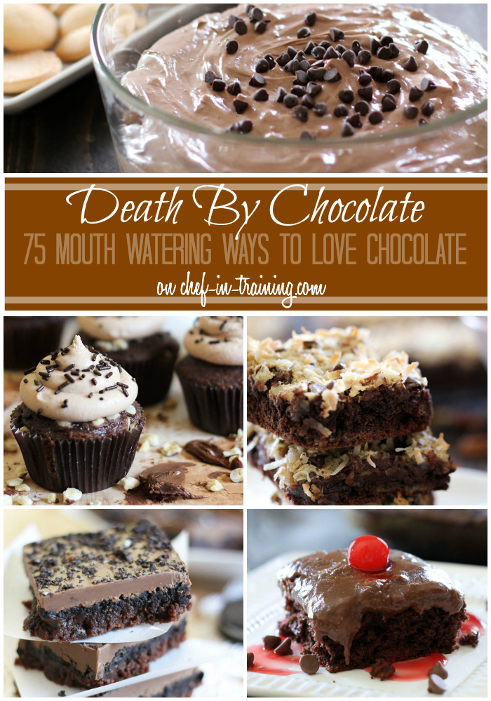 OVER 75 DIFFERENT ways to LOVE chocolate on chef-in-training.com ... This list is for all chocolate lovers out there!  YUM!