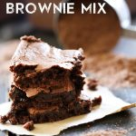 Homemade Brownie Mix from chef-in-training.com ...This is SUCH A GREAT recipe to have on hand. It stores for 10-12 weeks in an airtight container and makes easy and fun neighbor gifts for the holidays!