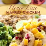 Honey Lime Mango Chicken from chef-in-training.com ...A dinner recipe that is as delicious as it is healthy!