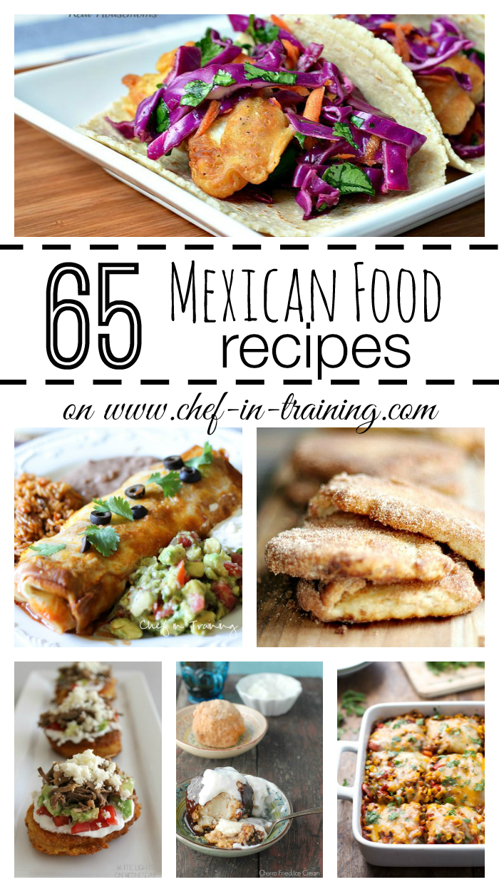 65 mexican food recipes chef in training 65 delicious mexican food recipes at chef in training if you forumfinder Images