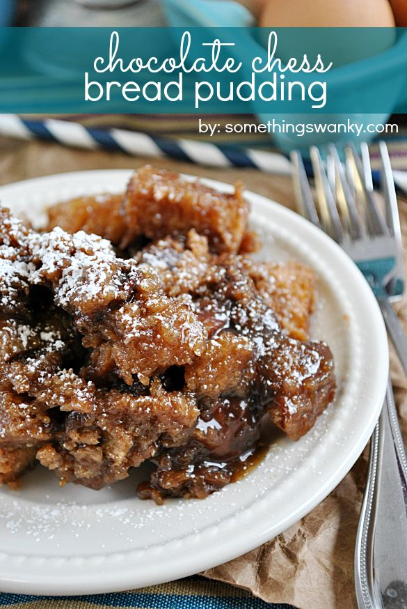 Chocolate Chess Bread Pudding