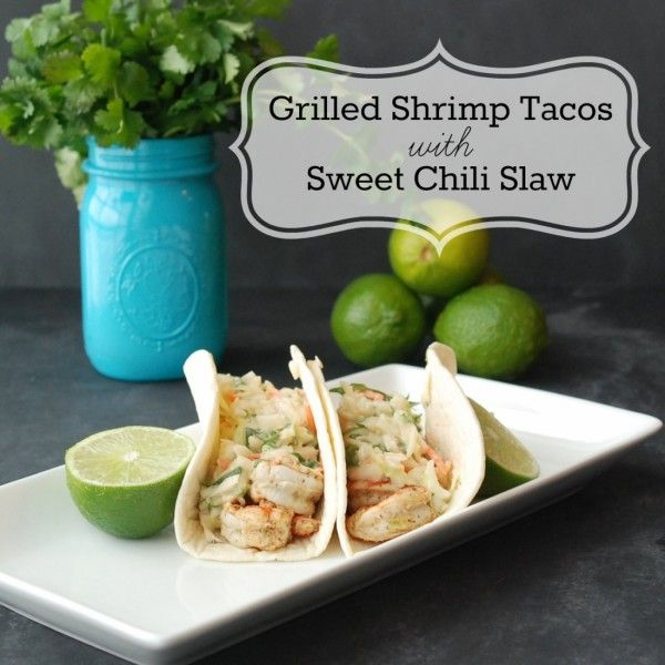 Grilled Shrimp Tacos with Sweet Chili Slaw