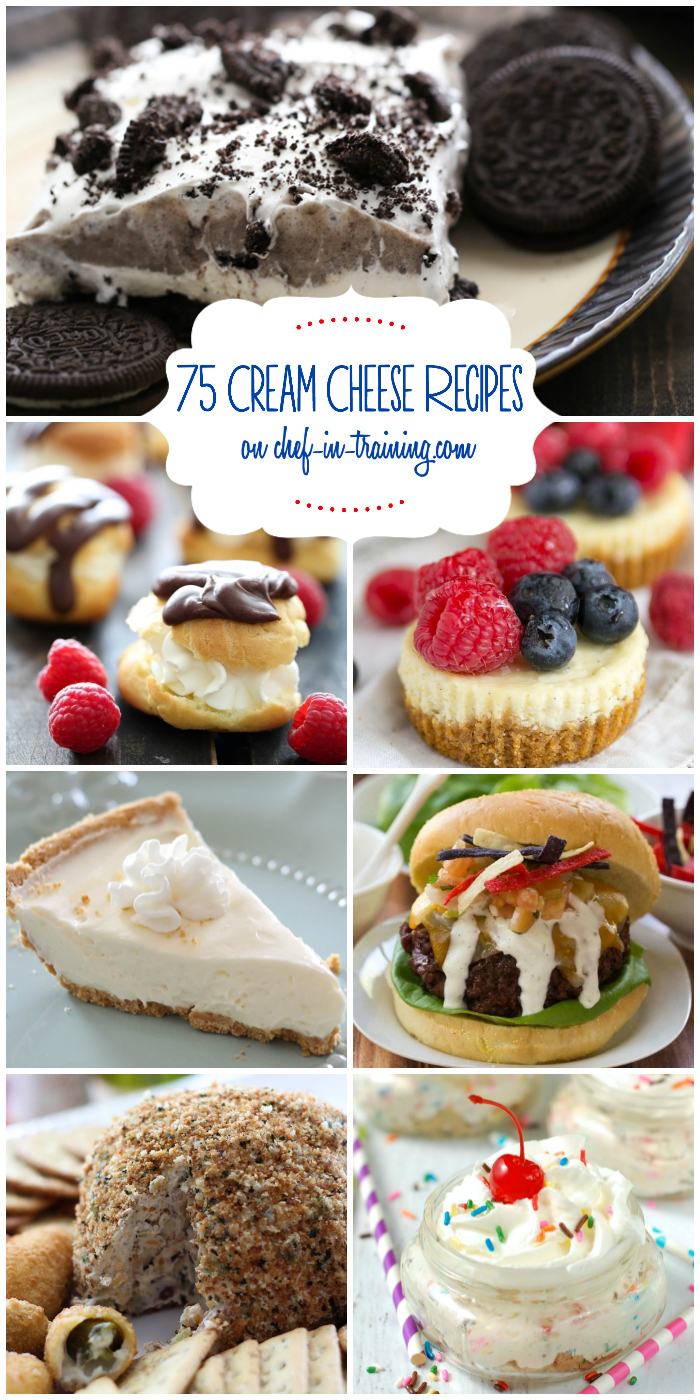 75 Recipes Using Cream Cheese Chef In Training