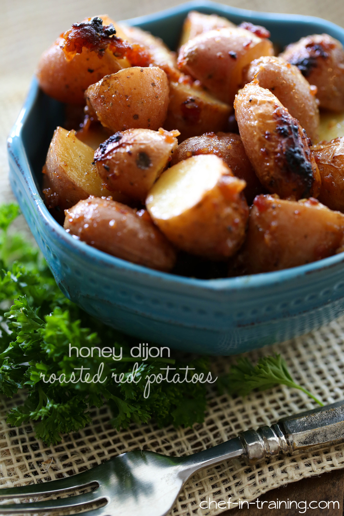 Honey Dijon Roasted Red Potatoes from chef-in-training.com …These ...
