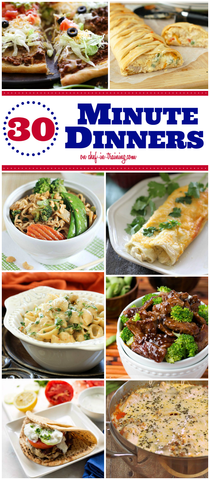 30 Minute Dinner Recipes at chef-in-training.com …If you find yourself in a dinner rut and need a quick option, then this is the list for you! So many delicious options!
