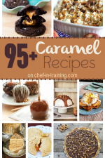 95+ Caramel Recipes