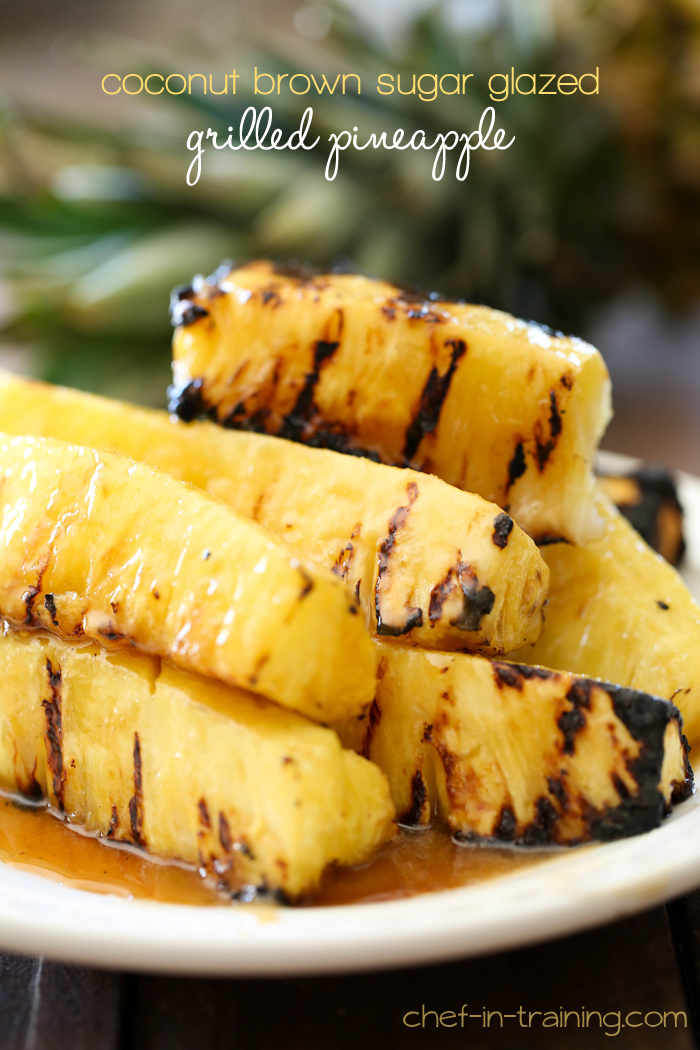 Coconut Brown Sugar Glazed Grilled Pineapple from chef-in-training.com …This recipe is AMAZING and perfect for summer!