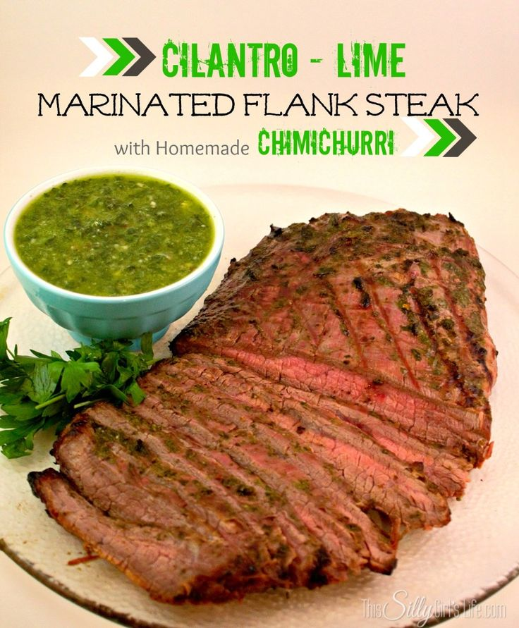 Cilantro-Lime Marinated Flank Steak with Homemade Chimichurri from ...