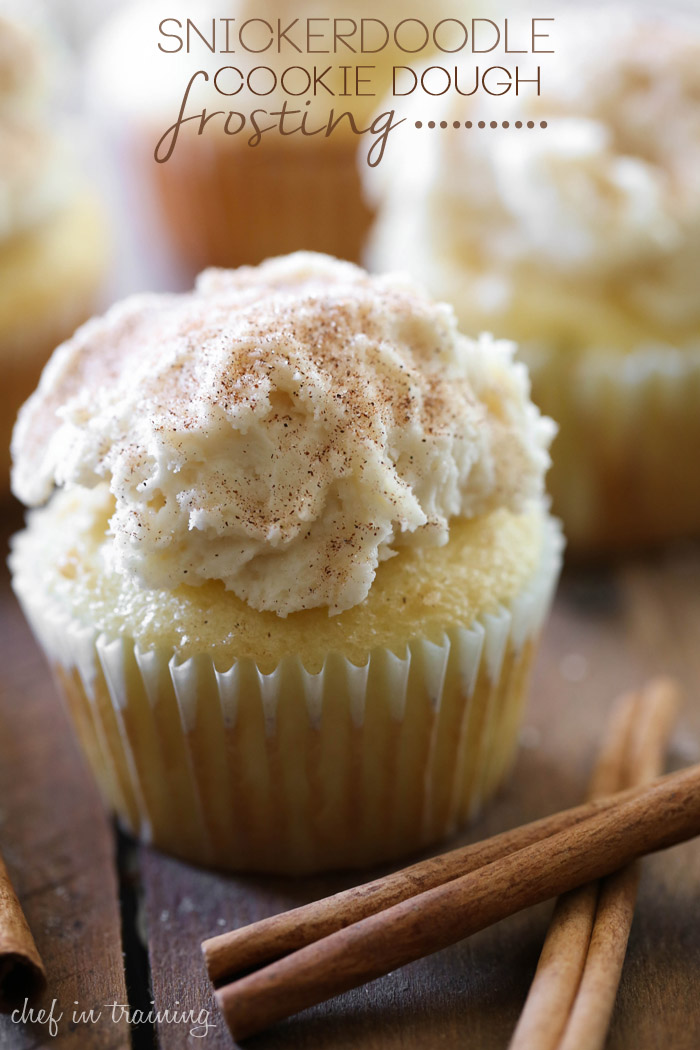 Snickerdoodle Cookie Dough Cupcakes from chef-in-training.com …This frosting literally tastes like a snicker doodle! It is amazing!