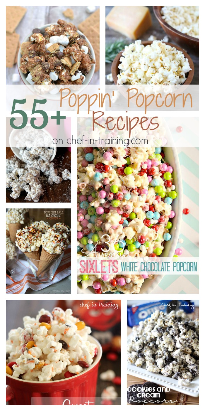 55+ Poppin' Popcorn Recipes on Chef in Training