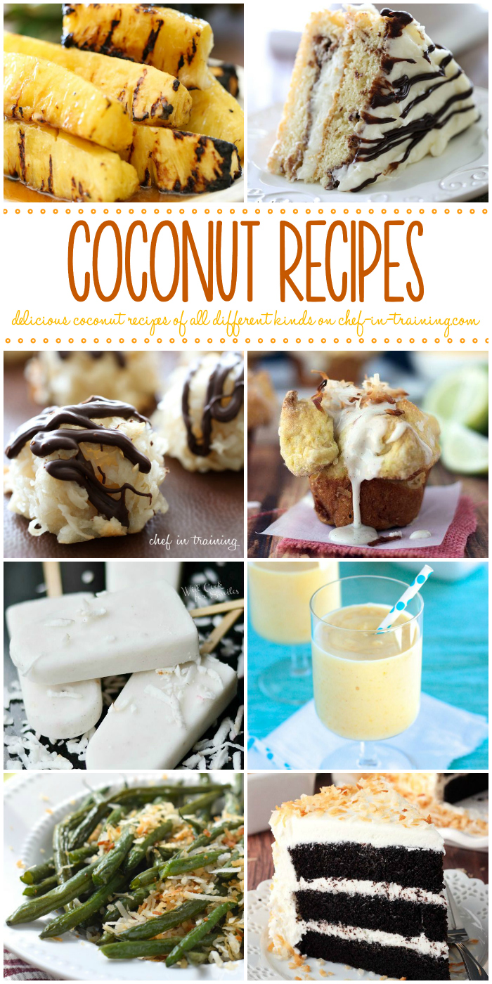 A round up of all things Coconut at chef-in-training.com ...if you love coconut, then you absolutely have to check out this round up! Everything coconut from breakfast, dessert, dinner or appetizer!