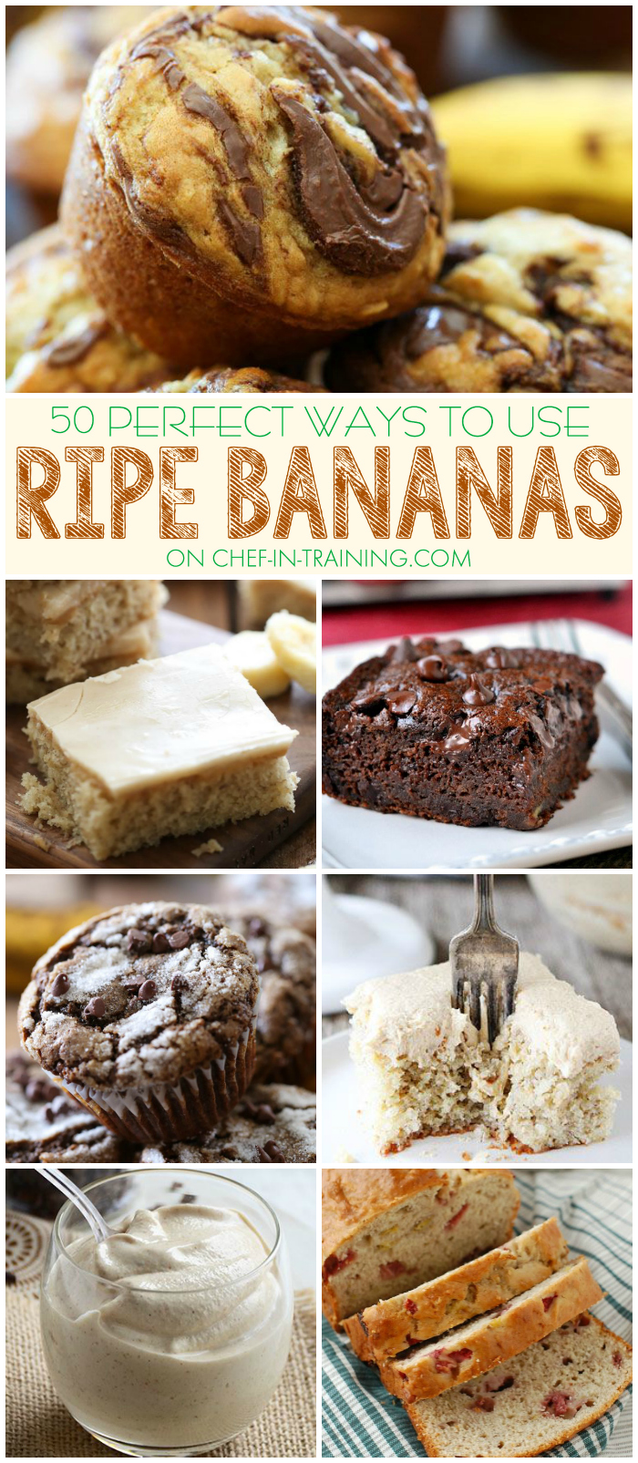 50 Different Ways to use up Ripe Bananas on chef-in-training.com ...Have some bananas you don't know what to do with?! Then you need to save and use this list! So many delicious ideas!