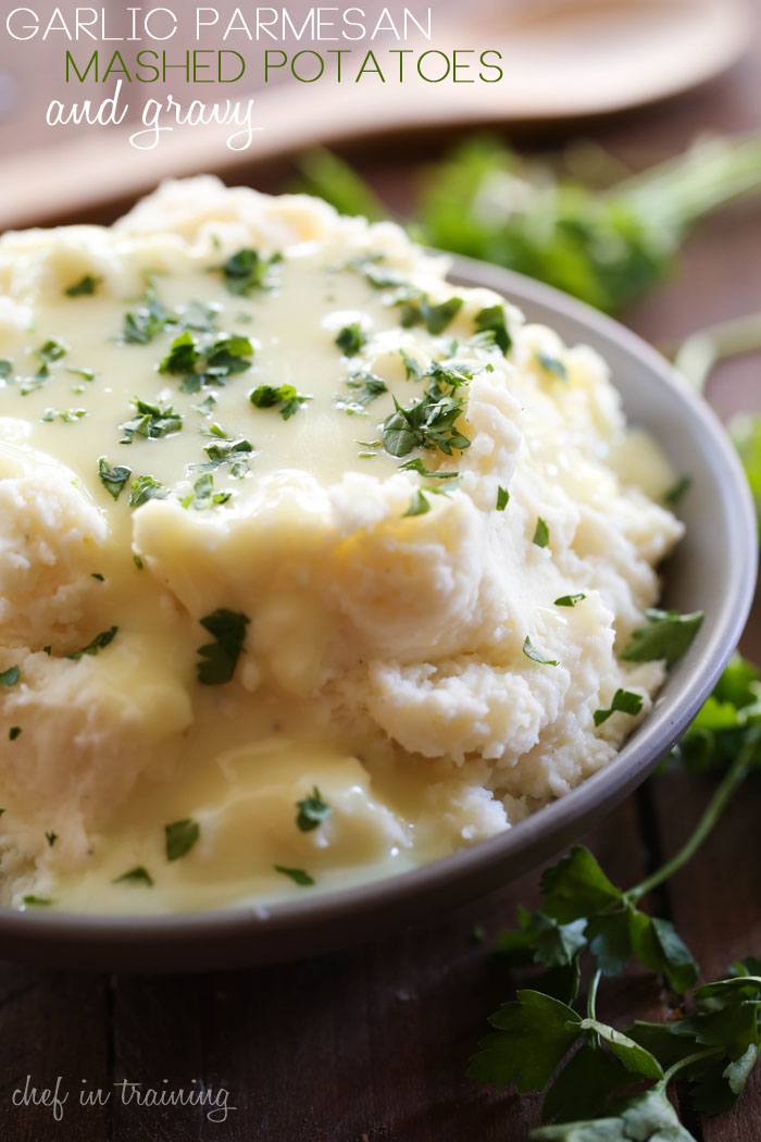 Garlic Parmesan Mashed Potatoes and Gravy from chef-in-training.com ...