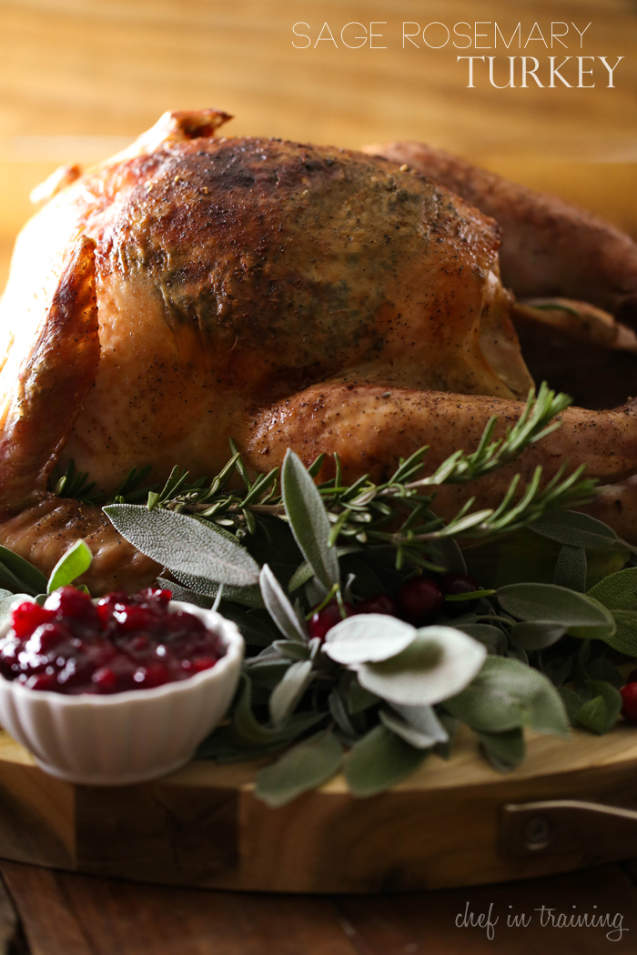 Sage Rosemary Turkey from chef-in-training.com ...This turkey is SO incredible! The homemade herb rub really makes this turkey extremely flavorful and delicious!