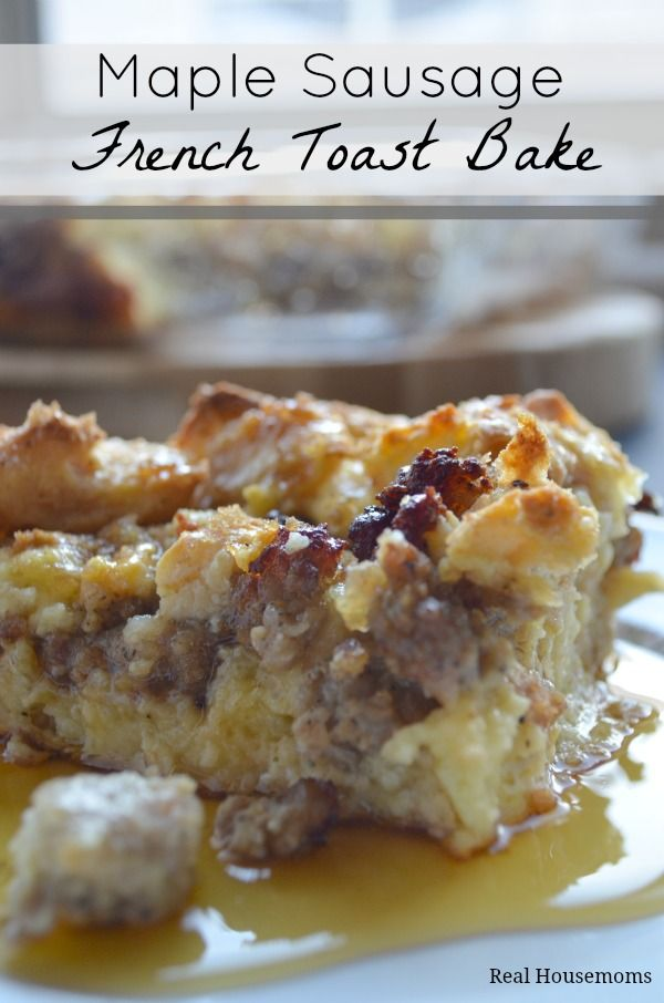 Maple Sausage French Toast Bake