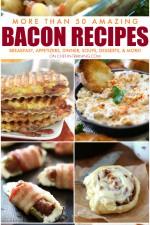 More Than 50 Amazing BACON Recipes!