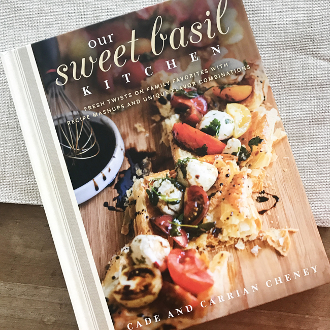 """Our Sweet Basil Kitchen"" Cookbook by Cade and Carrian Cheney"